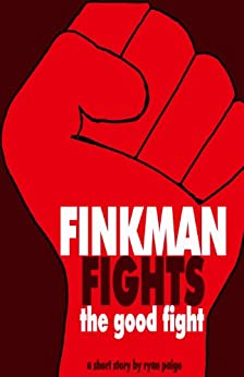 Finkman Fights the Good Fight (Lewis Finkman Short Stories Book 1) by [Paige, Ryan]