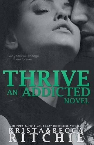 Read Online Thrive: Addicted, Book 2.5 ebook