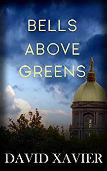Bells Above Greens by [Xavier, David]