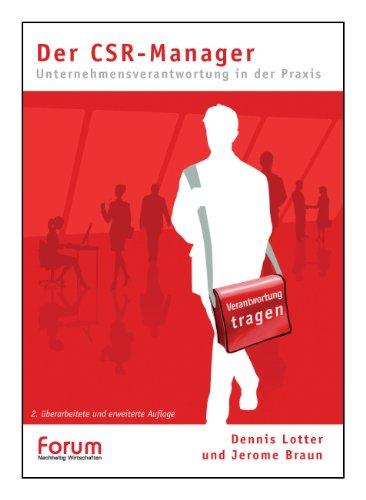 Book cover from Der CSR-Manager - Unternehmensverantwortung in der Praxis by Jerome Braun
