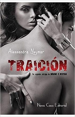 Traición: Mírame y Dispara 2: Amazon.es: Neymar, Alessandra: Libros