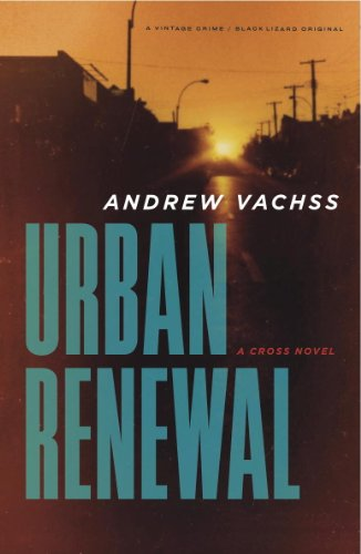 Urban Renewal: A Cross Novel (The Cross Book 2) (Urban Case Renewal)