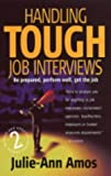 img - for Handling Tough Job Interviews 2e: Be prepared, perform well, get the job by Julie-Ann Amos (2004-03-26) book / textbook / text book