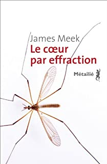Le coeur par effraction, Meek, James