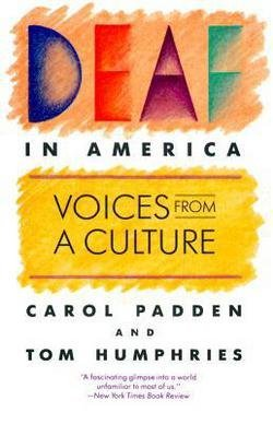 Carol Padden: Deaf in America : Voices from a Culture (Paperback - Revised Ed.); 1990 Edition