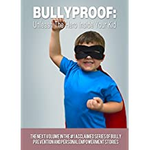 BULLYPROOF: Unleash the Hero Inside Your Kid, Volume 3