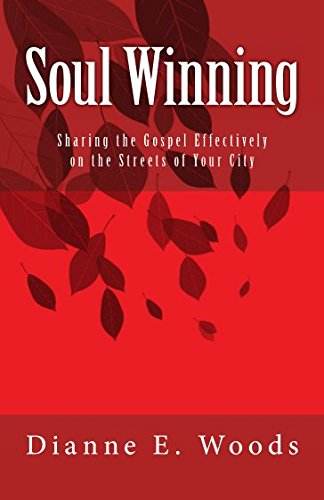 Soul Winning: Sharing the Gospel Effectively on the Streets of Your City