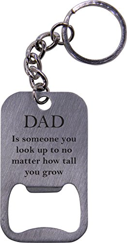 Dad is someone you look up to no matter how tall you grow - Bottle Opener Key Chain - Great Gift for Father's Day, Birthday, or Christmas Gift for Dad, Grandpa, Grandfather, Papa, Husband