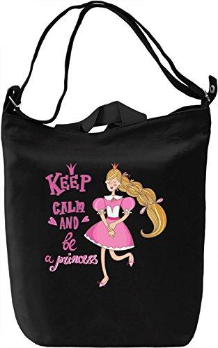 Keep calm and be a princess Borsa Giornaliera Canvas Canvas Day Bag| 100% Premium Cotton Canvas| DTG Printing|