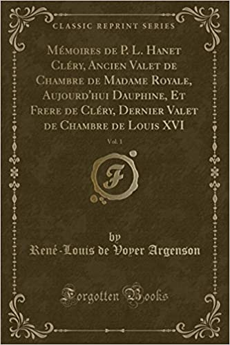Mémoires de P. L. Hanet Cléry, Ancien Valet de Chambre de Madame ...