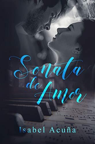 Sonata de Amor: (Novela romántica contemporánea)  (Spanish Edition) (Musica Libros Espanol En De)