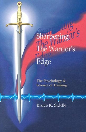 by Bruce K. Siddle Sharpening the Warriors Edge: The Psychology & Science of Training(text only) [Paperback]1995