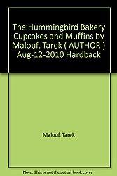 The Hummingbird Bakery Cupcakes and Muffins by Malouf, Tarek ( AUTHOR ) Aug-12-2010 Hardback