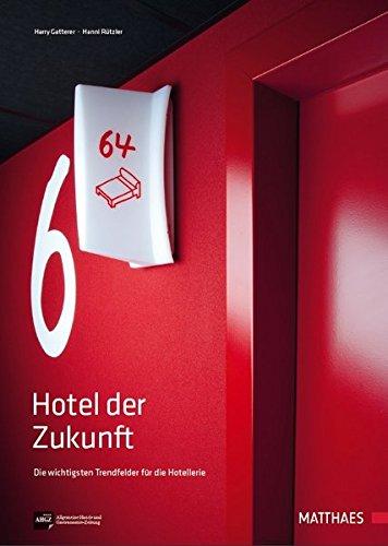 Hotel der Zukunft: Die wichtigsten Trendfelder für die Hotellerie