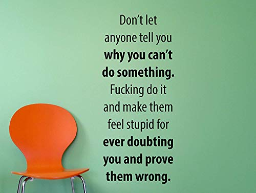 Motivational Inspiring Quote Wall Decal Don't Let Anyone Tell You Why You Can't Do Something 40x17 Inches