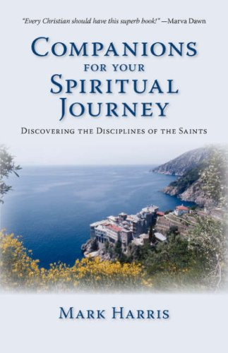 Read Online Companions for Your Spiritual Journey: Discovering the Disciplines of the Saints PDF
