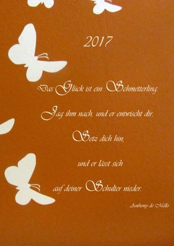 Kalender 2017 - Das Glück ist ein Schmetterling: DIN A5, 1 Woche auf 2 Seiten