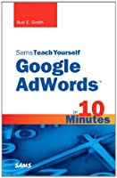 Sams Teach Yourself Google AdWords in 10 Minutes Front Cover