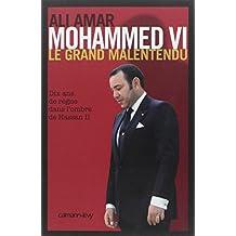 MOHAMMED VI : LE GRAND MALENTENDU