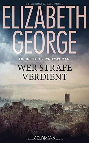 Wer Strafe verdient: Ein Inspector-Lynley-Roman 20 Gebundenes Buch – 8. Oktober 2018 Elizabeth George Charlotte Breuer Norbert Möllemann Goldmann Verlag