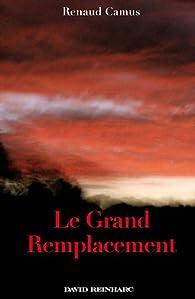 Le Grand Remplacement par Renaud Camus