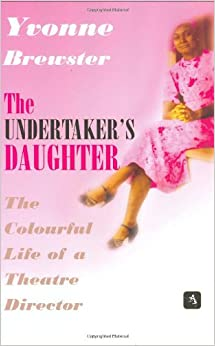 The Undertaker's Daughter: The Colourful Life of a Theatre Director