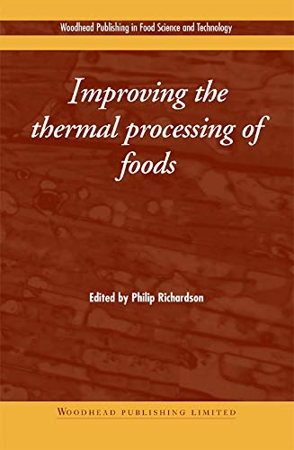Improving the thermal Processing of Foods (Woodhead Publishing Series in Food Science, Technology and Nutrition)