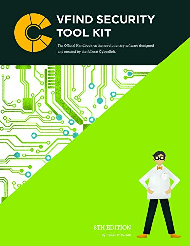 VFind Security Tool Kit 8th Edition: The Official Handbook on the revolutionary software designed and created by the folks at CyberSoft. Kindle Editon