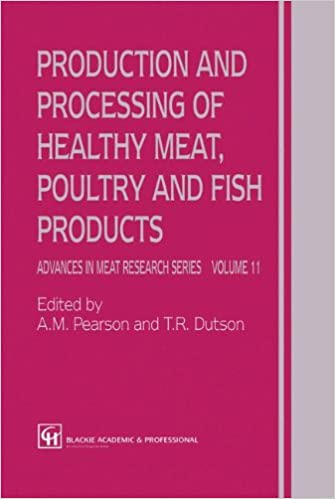 Production and Processing of Healthy Meat, Poultry and Fish Products (Advances in Meat Research)