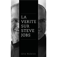 La vérité sur Steve Jobs (French Edition)