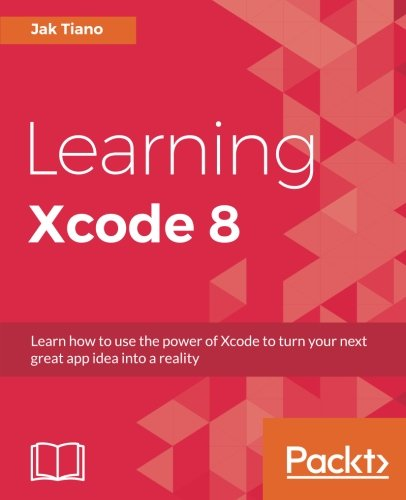 Learning Xcode 8, by Jak Tiano