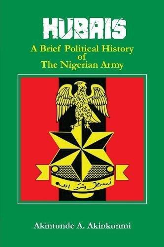 Hubris  A Brief Political History Of The Nigerian Army