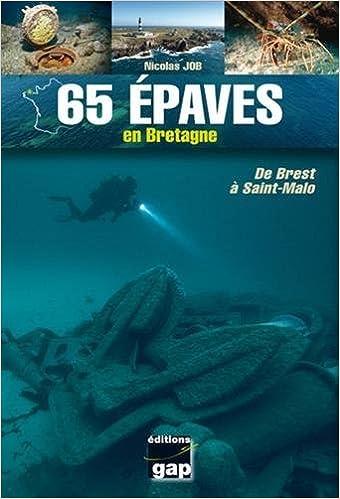 65 épaves en Bretagne - de Brest a Saint-Malo