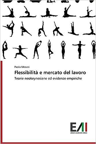 Flessibilità e mercato del lavoro: Teorie neokeynesiane ed evidenze empiriche