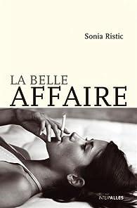 La belle affaire par Sonia Ristic