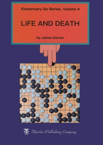 Life and Death (Elementary Go Series)