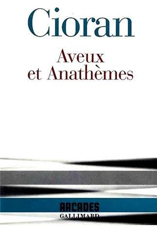 Aveux et Anathèmes - Cioran
