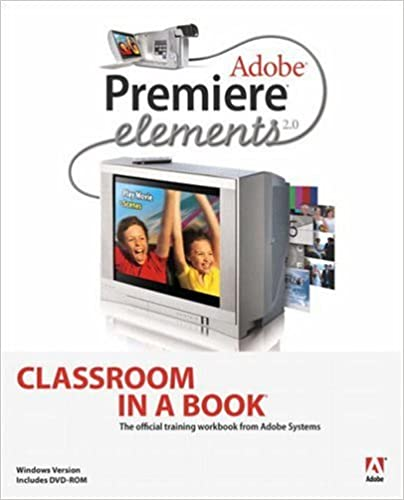 Adobe Premiere Elements 2.0 (Classroom in a Book (Adobe))