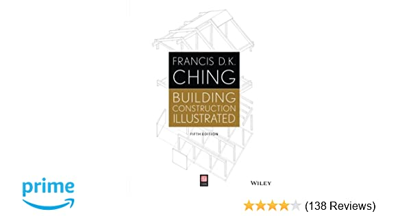 Building Construction Illustrated, 5th Edition: Francis