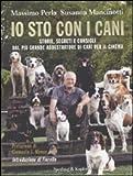 Image de Io sto con i cani. Storie, segreti e consigli dal più grande addestratore di cani per il cinema