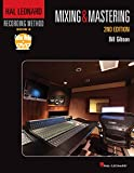 Hal Leonard Recording Method Book 6: Mixing & Mastering (Music Pro Guides)