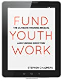 Fund Youth Work, Stephen Chalmers, 148393294X