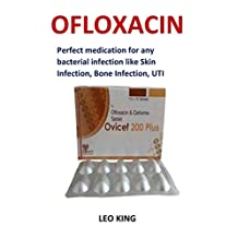 Ofloxacin: Perfect medication for any bacterial infection like Skin Infection, Bone Infection, UTI