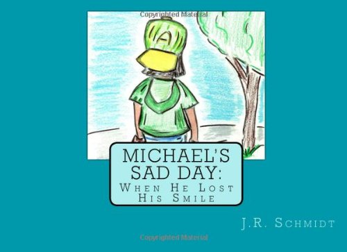 Read Online Michael's Sad Day: When He Lost His Smile (Life's Difficult Lessons: A Picture Book Series For Families) pdf