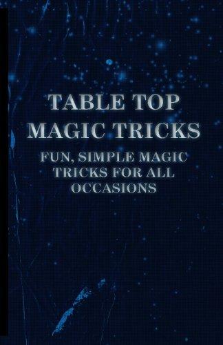 Table Top Magic Tricks - Fun, Simple Magic Tricks for all Occasions