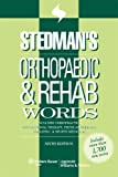 Stedman's Orthopaedic & Rehab Words: With Chiropractic, Occupational Therapy, Physical Therapy, Podiatric, and Sports Medicine Words (Stedman's Word Book)