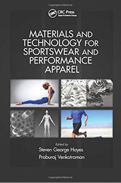 Materials And Technology For Sportswear And Performance Apparel Hayes Steven George Venkatraman Praburaj 9781138748354 Amazon Com Books