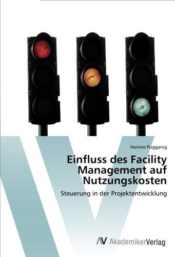 Einfluss des Facility Management auf Nutzungskosten: Steuerung in der Projektentwicklung