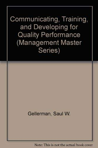 Communicating, Training, and Developing for Quality Performance (Management Master Series)
