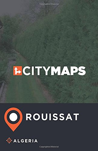 City Maps Rouissat Algeria pdf epub